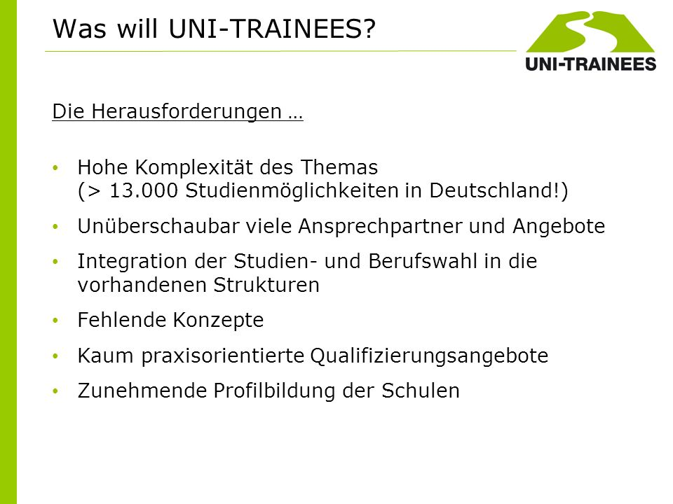 Was will UNI-TRAINEES Die Herausforderungen …