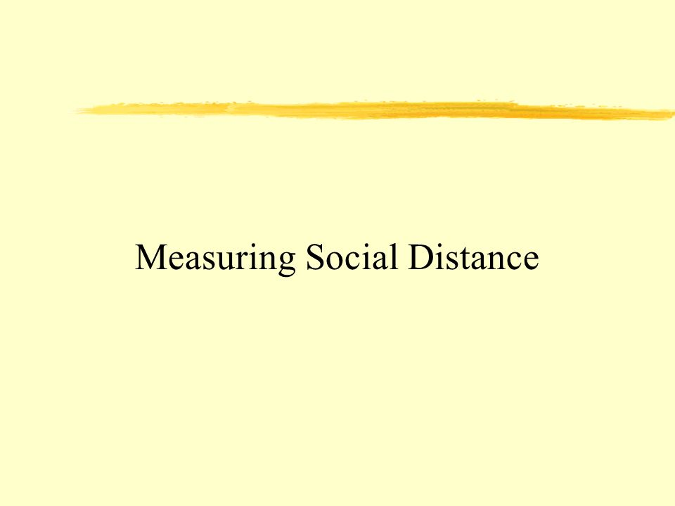 Measuring Social Distance