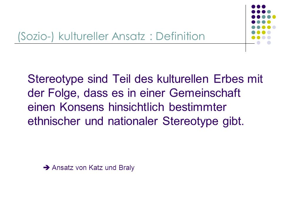 (Sozio-) kultureller Ansatz : Definition