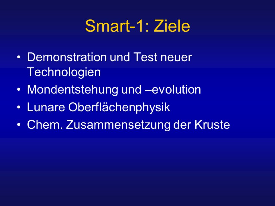 Smart-1: Ziele Demonstration und Test neuer Technologien