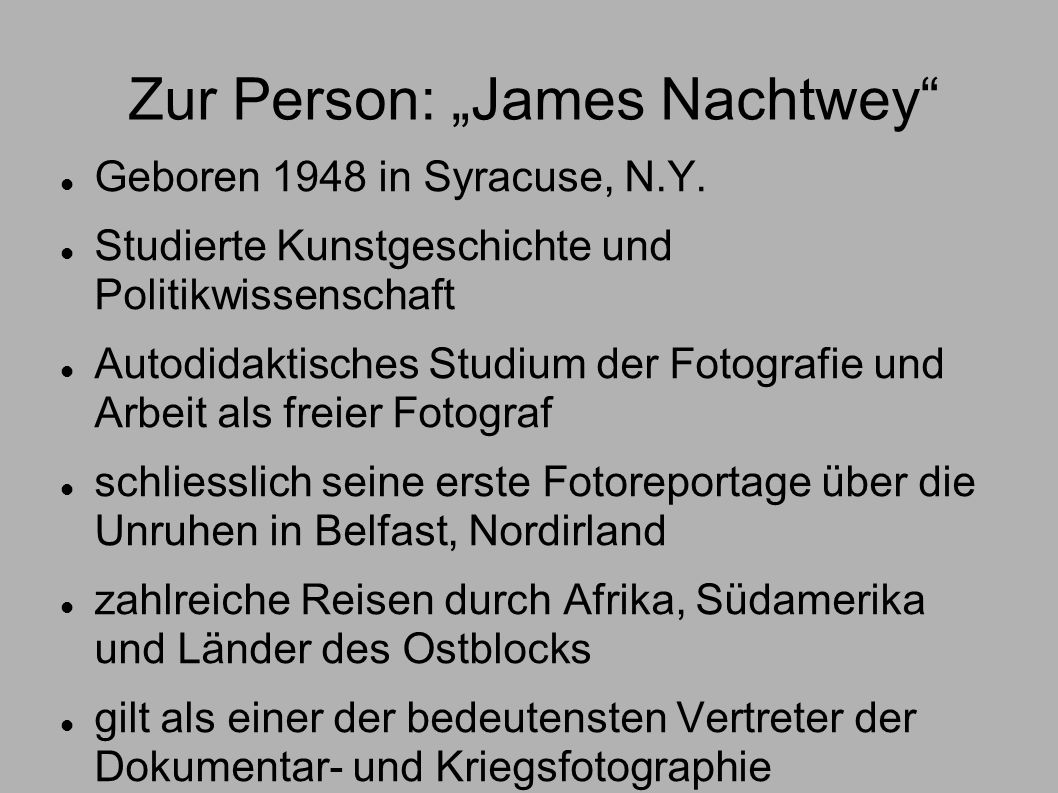 "Zur Person: ""James Nachtwey"
