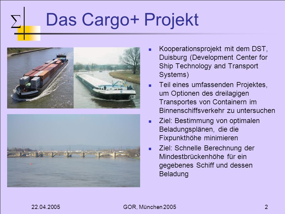 Das Cargo+ Projekt Kooperationsprojekt mit dem DST, Duisburg (Development Center for Ship Technology and Transport Systems)