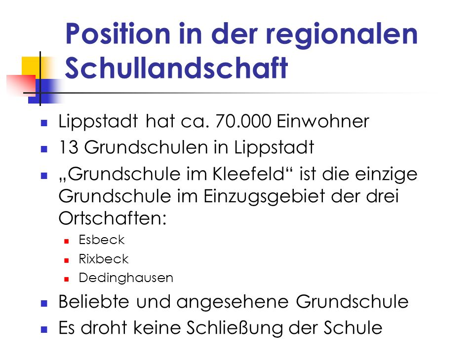 Position in der regionalen Schullandschaft