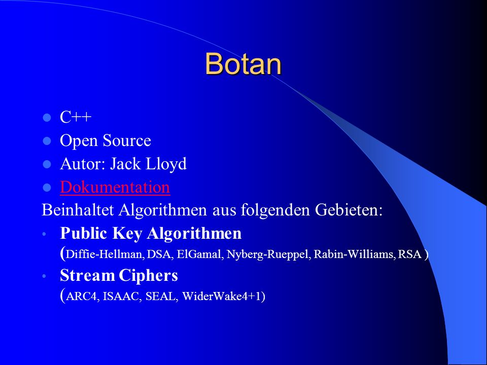 Botan C++ Open Source Autor: Jack Lloyd Dokumentation
