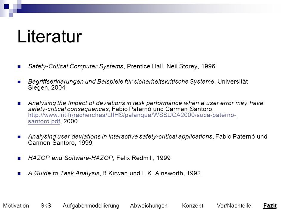 Literatur Safety-Critical Computer Systems, Prentice Hall, Neil Storey,