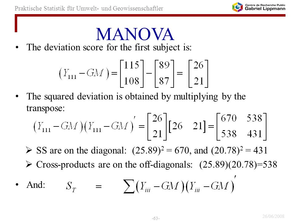 MANOVA The deviation score for the first subject is: