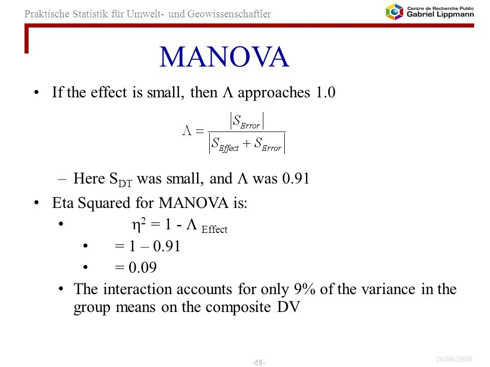 MANOVA If the effect is small, then  approaches 1.0