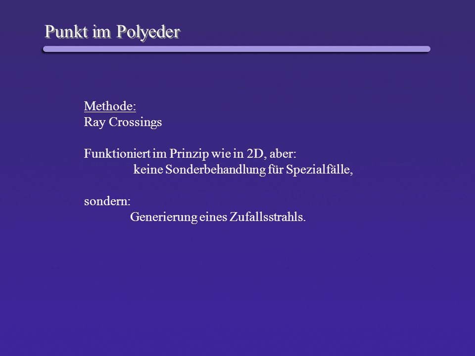 Punkt im Polyeder Methode: Ray Crossings