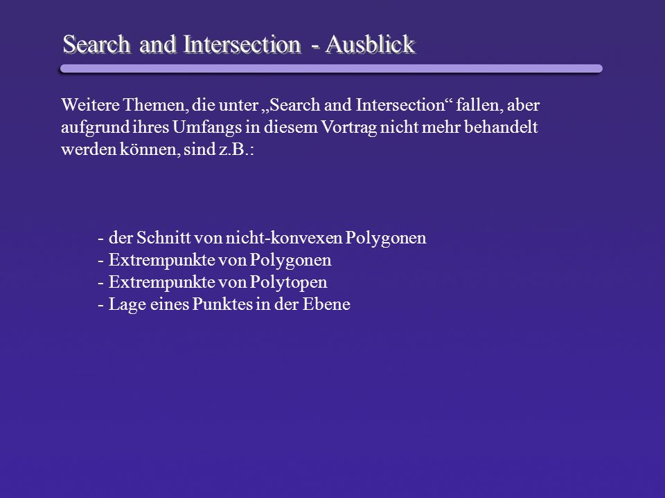 Search and Intersection - Ausblick