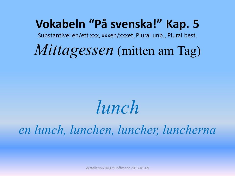 lunch en lunch, lunchen, luncher, luncherna