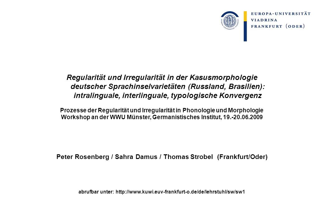 Regularität und Irregularität in der Kasusmorphologie deutscher Sprachinselvarietäten (Russland, Brasilien): intralinguale, interlinguale, typologische Konvergenz