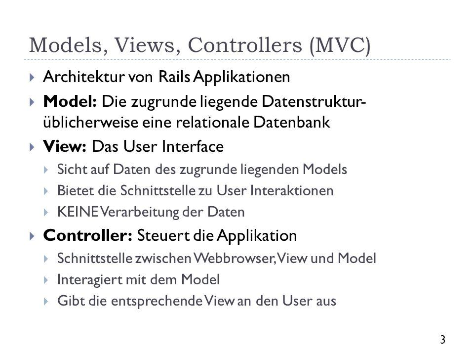 Models, Views, Controllers (MVC)