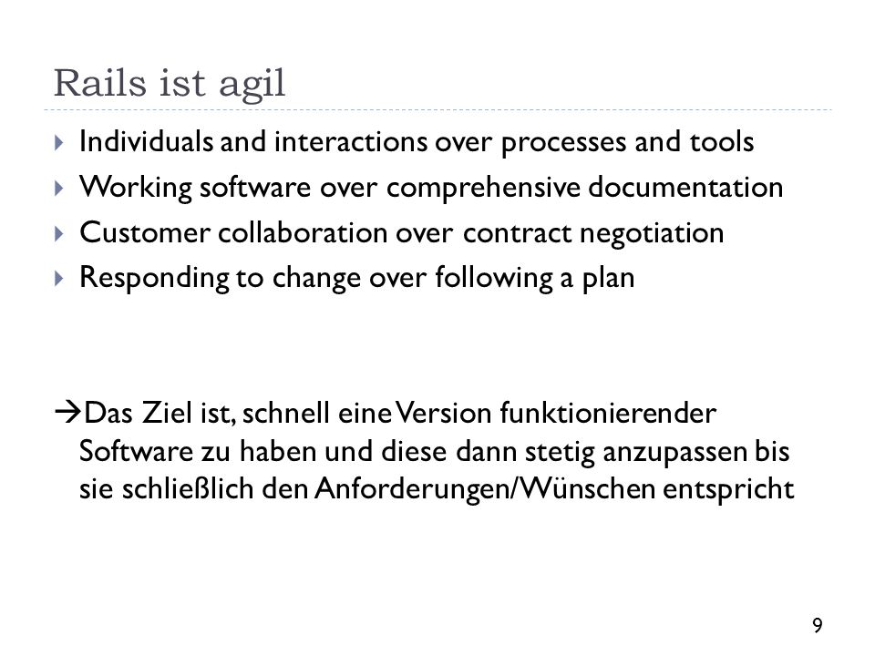 Rails ist agil Individuals and interactions over processes and tools