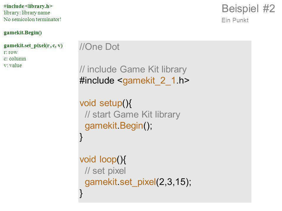 Beispiel #2 //One Dot // include Game Kit library