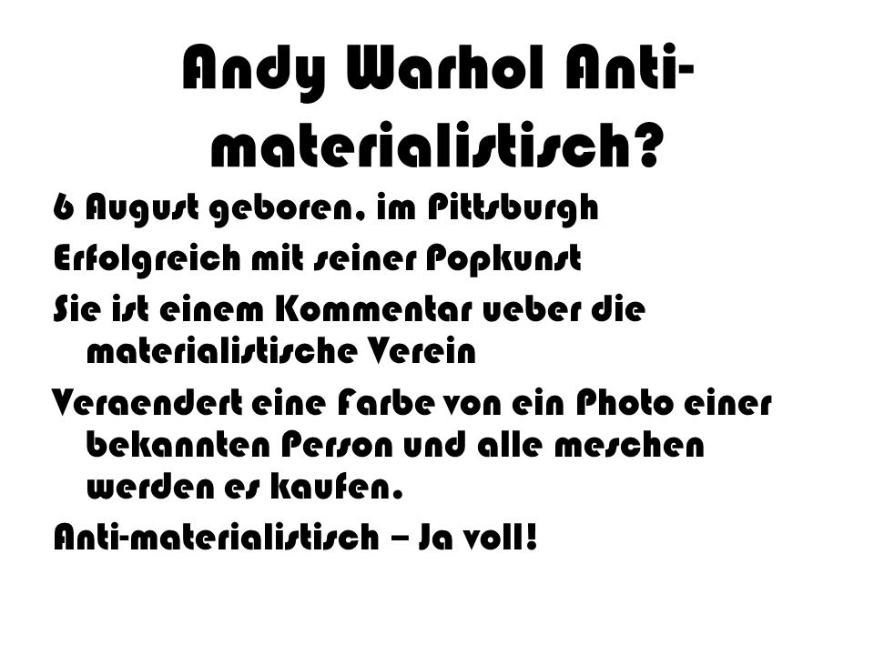 Andy Warhol Anti-materialistisch