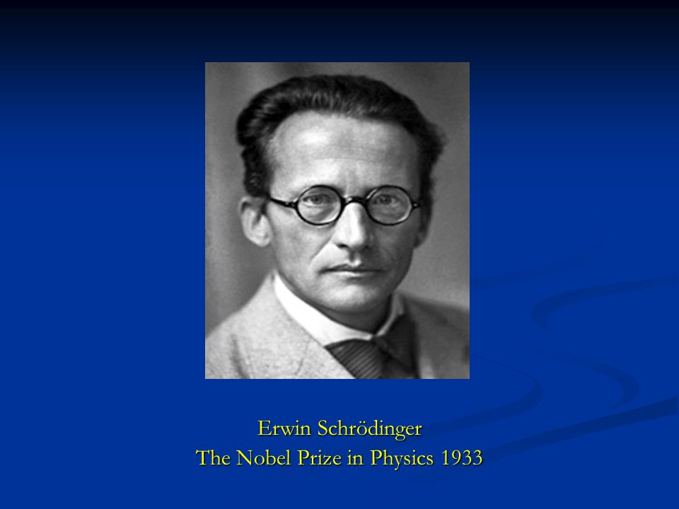 Erwin Schrödinger The Nobel Prize in Physics 1933