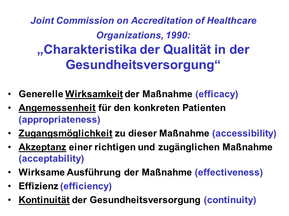 "Joint Commission on Accreditation of Healthcare Organizations, 1990: ""Charakteristika der Qualität in der Gesundheitsversorgung"