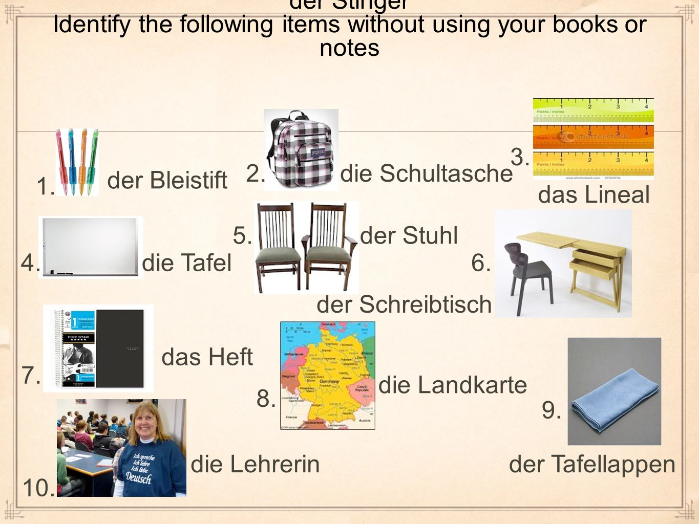 der Stinger Identify the following items without using your books or notes