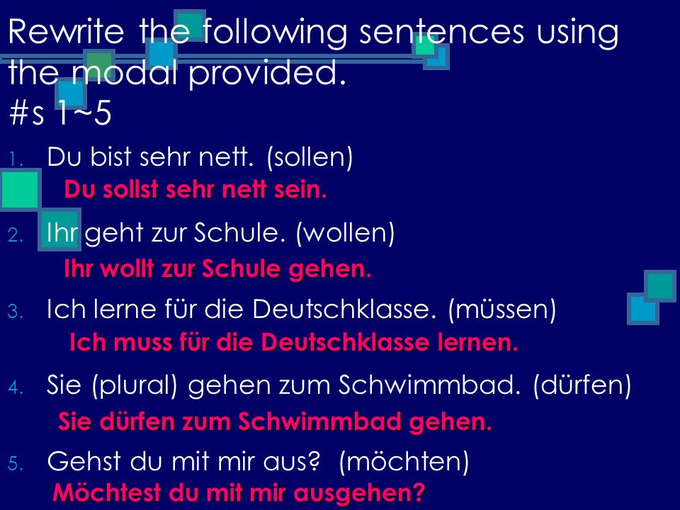 Rewrite the following sentences using the modal provided. #s 1~5