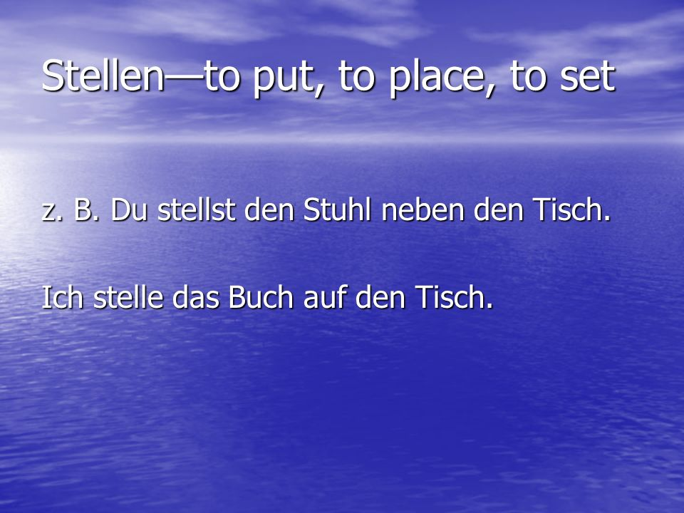 Stellen—to put, to place, to set