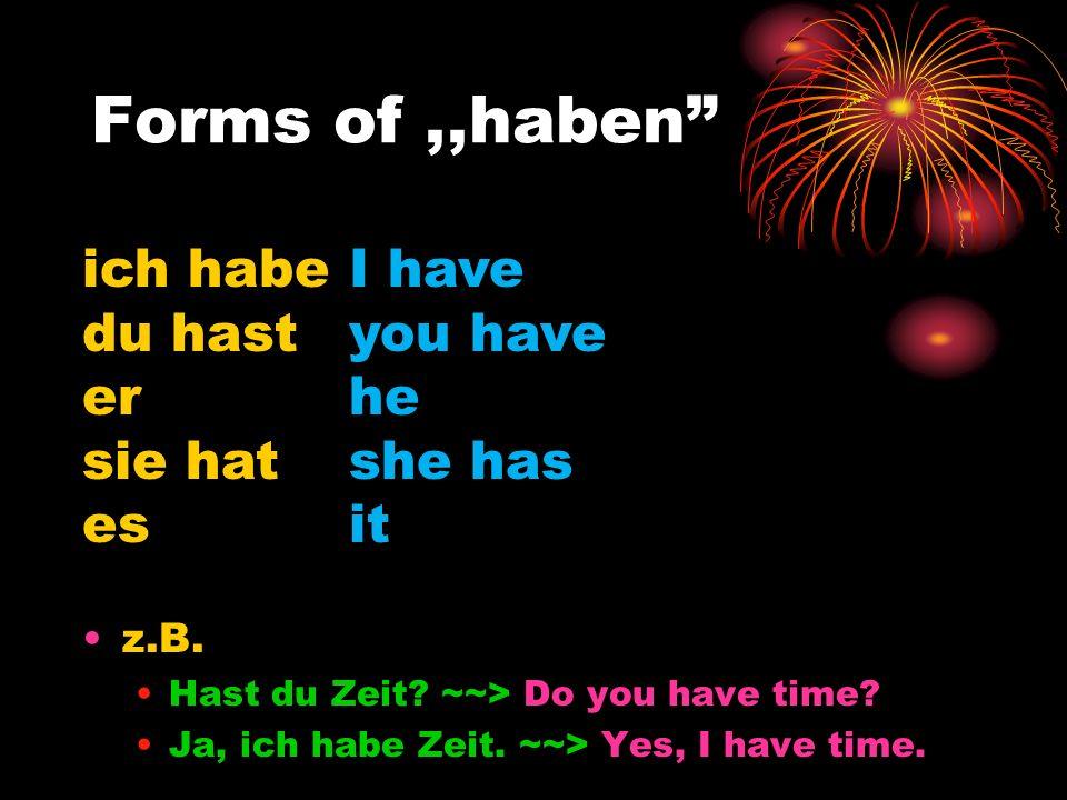 Forms of ,,haben ich habe du hast er sie hat es I have you have he