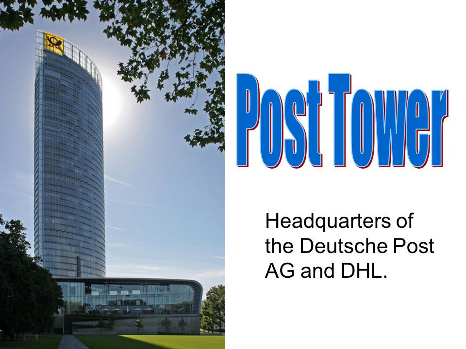 Post Tower Headquarters of the Deutsche Post AG and DHL.