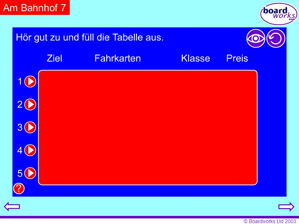 Am Bahnhof 7 Pupils listen and fill in the table with the relevant details. Click on the eye to reveal answers, and the arrow to restart.