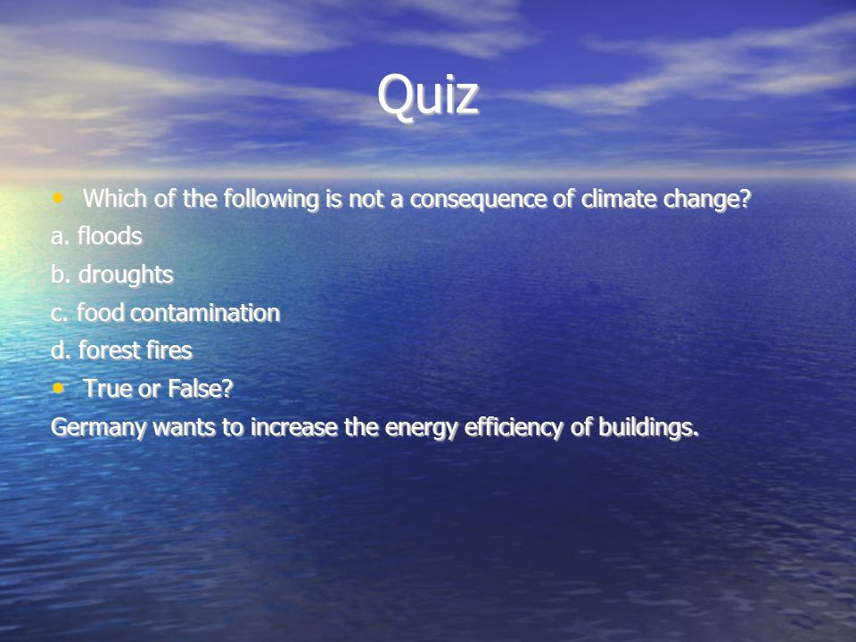 Quiz Which of the following is not a consequence of climate change