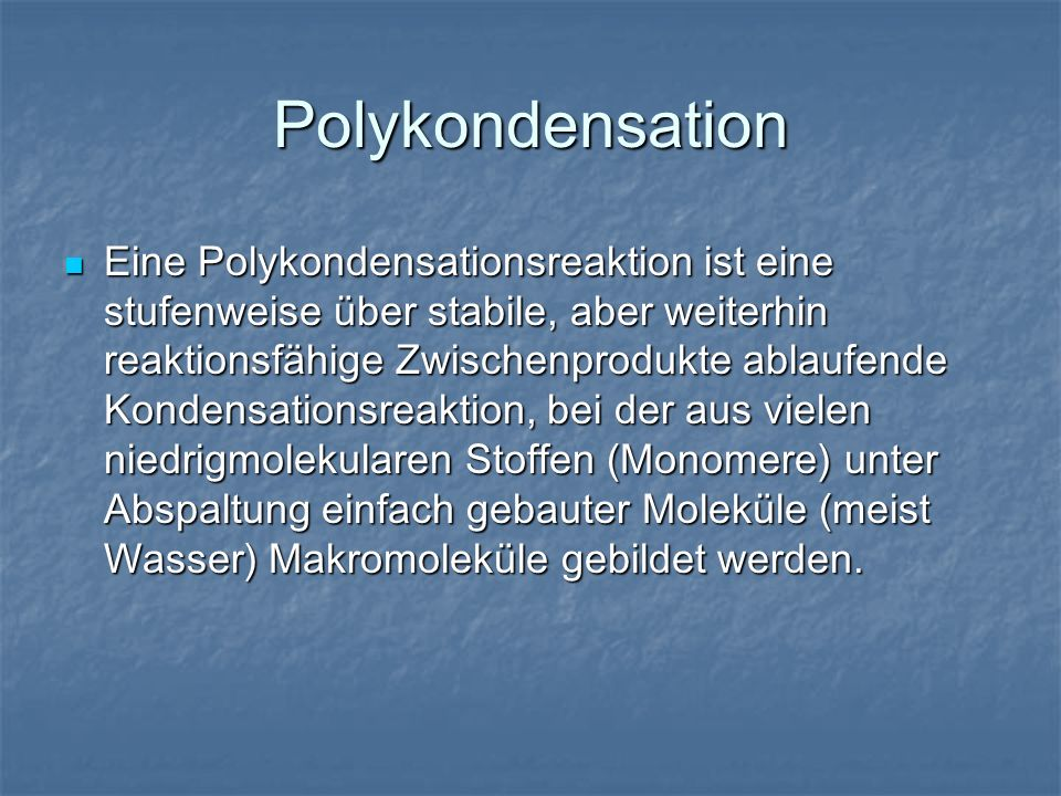 Polykondensation
