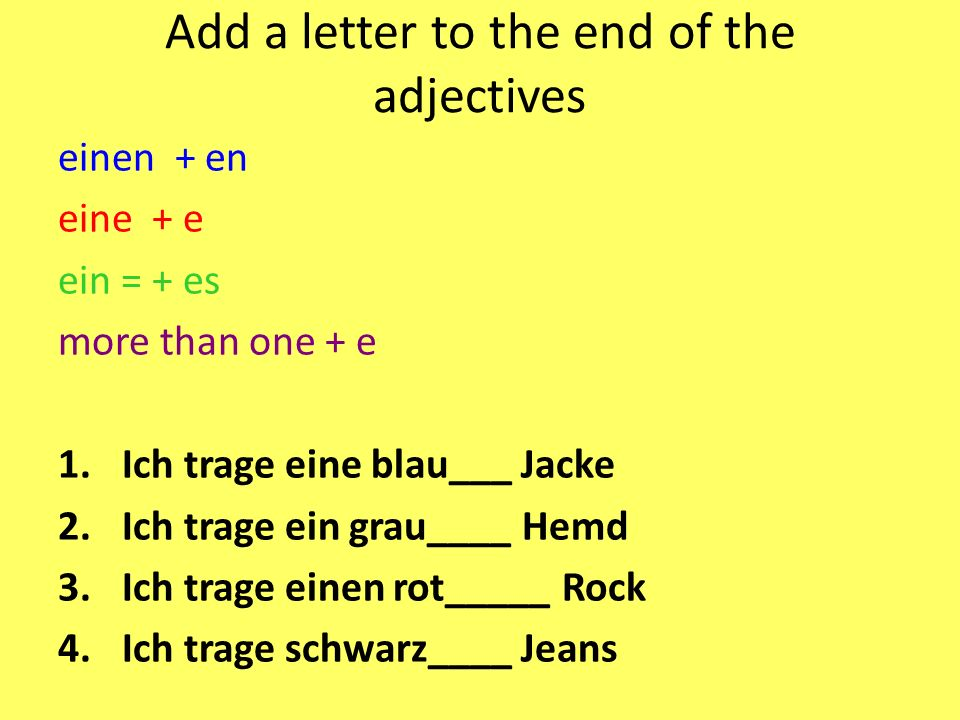 Add a letter to the end of the adjectives