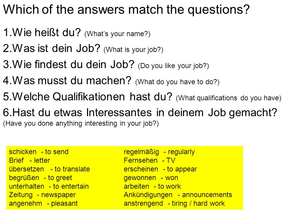 Which of the answers match the questions