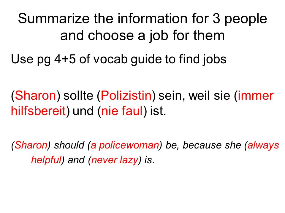 Summarize the information for 3 people and choose a job for them