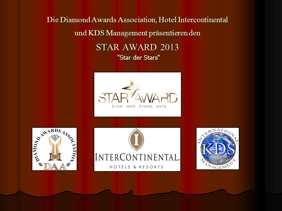 Die Diamond Awards Association, Hotel Intercontinental und KDS Management präsentieren den STAR AWARD 2013 Star der Stars