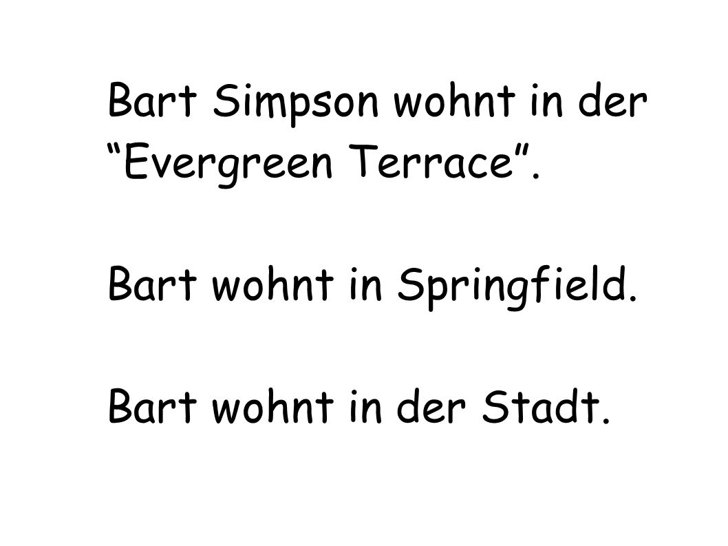 Bart Simpson wohnt in der Evergreen Terrace .