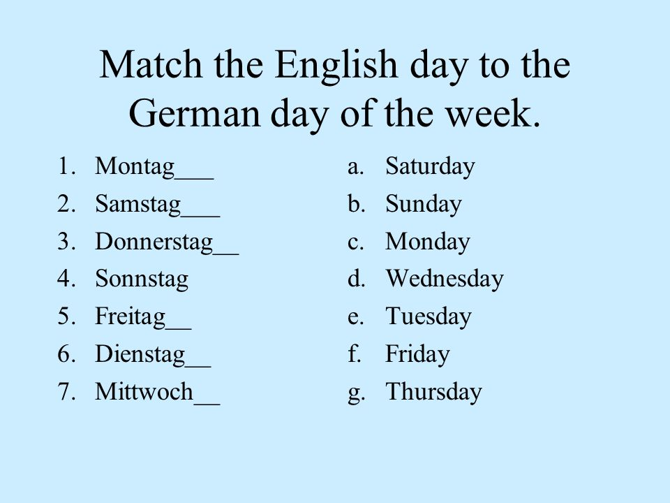 Match the English day to the German day of the week.
