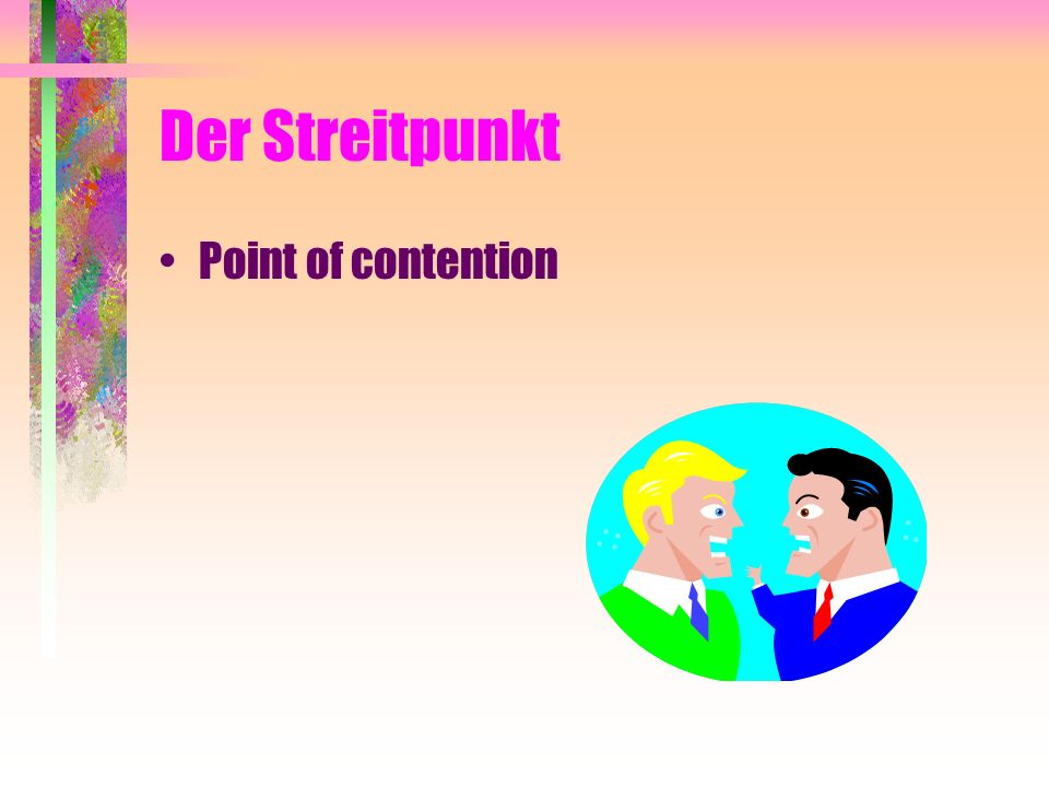 Der Streitpunkt Point of contention
