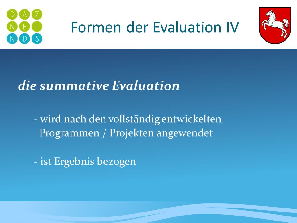 Formen der Evaluation IV