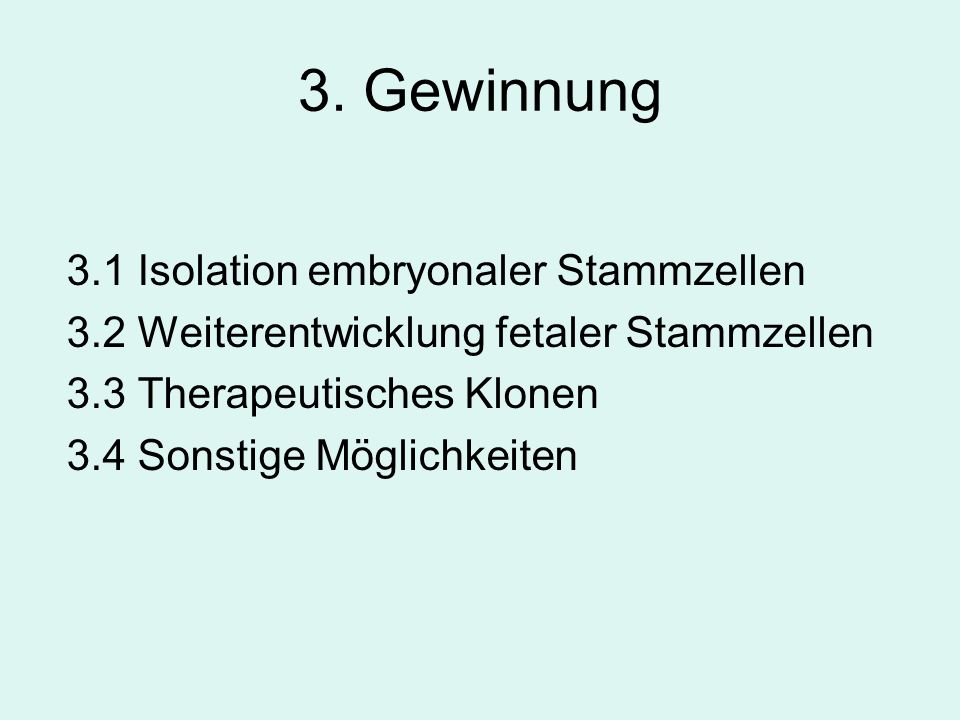 3. Gewinnung 3.1 Isolation embryonaler Stammzellen