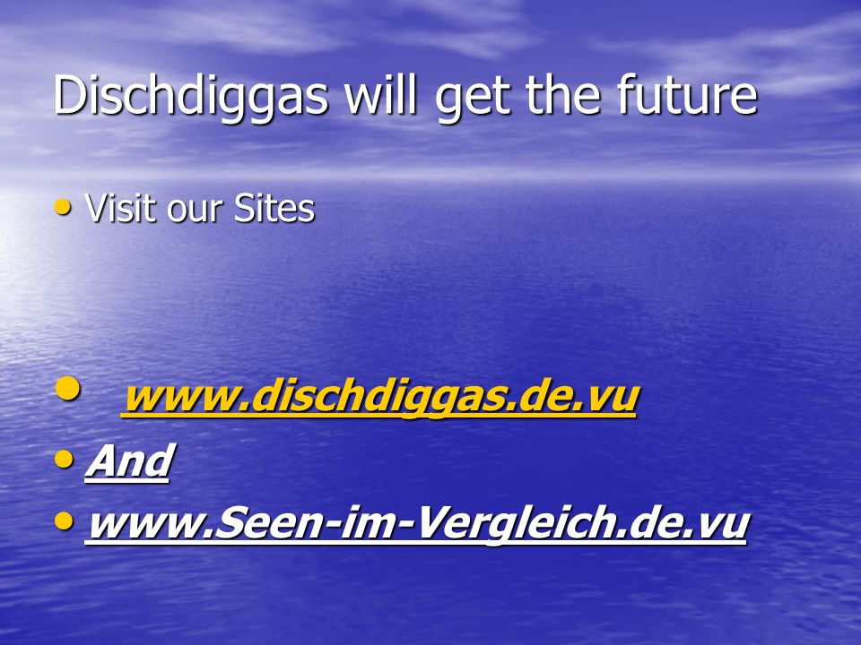 Dischdiggas will get the future