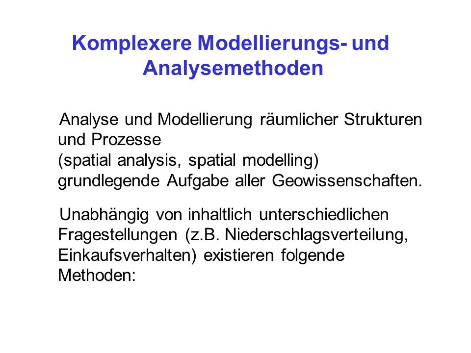 Komplexere Modellierungs- und Analysemethoden
