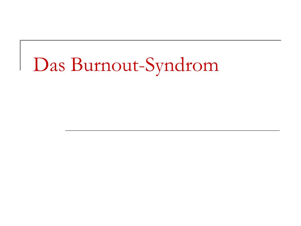 Das Burnout-Syndrom