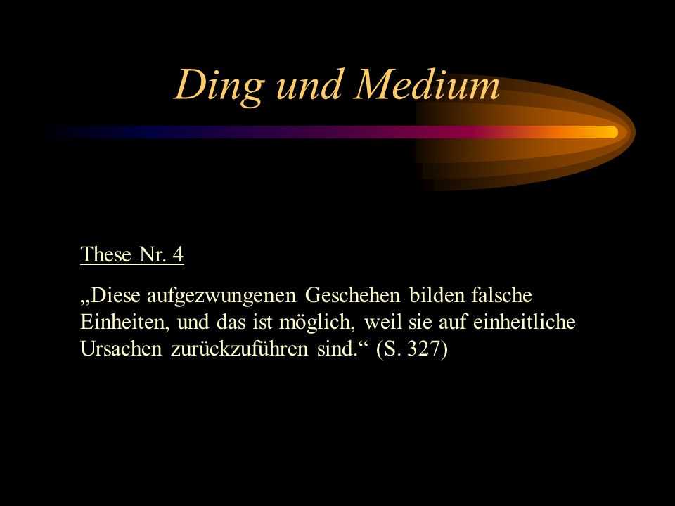 Ding und Medium These Nr. 4