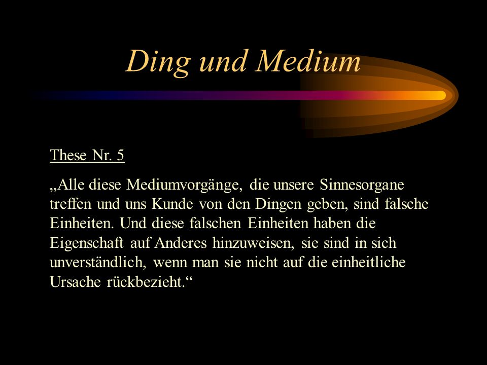 Ding und Medium These Nr. 5