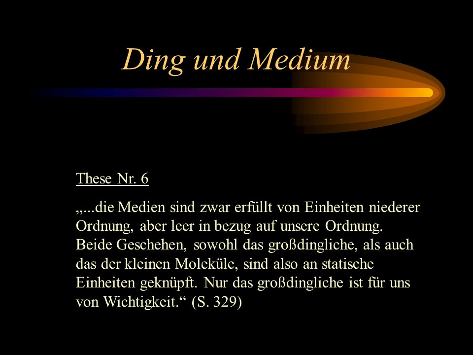 Ding und Medium These Nr. 6