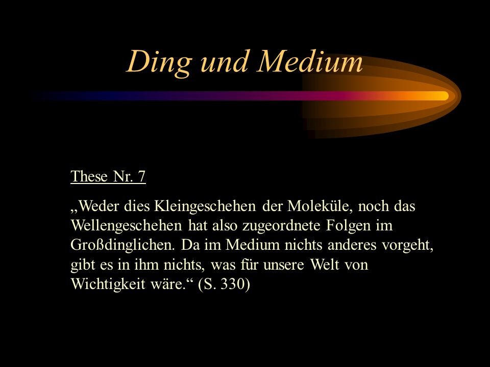 Ding und Medium These Nr. 7
