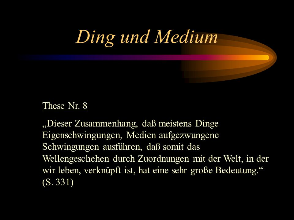 Ding und Medium These Nr. 8