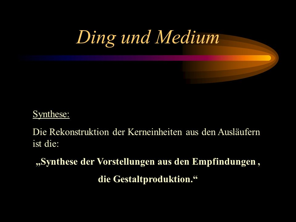 Ding und Medium Synthese: