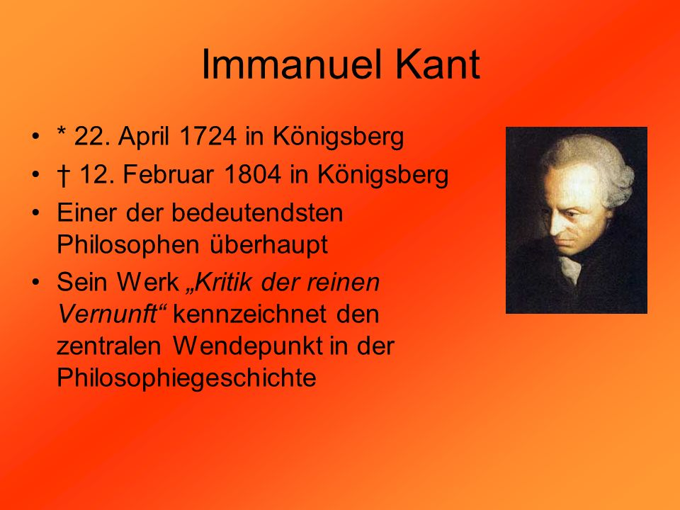 Immanuel Kant * 22. April 1724 in Königsberg