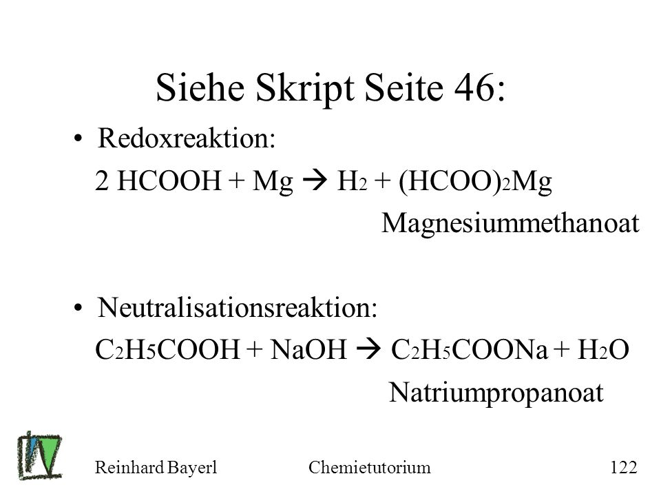 Siehe Skript Seite 46: Redoxreaktion: 2 HCOOH + Mg  H2 + (HCOO)2Mg
