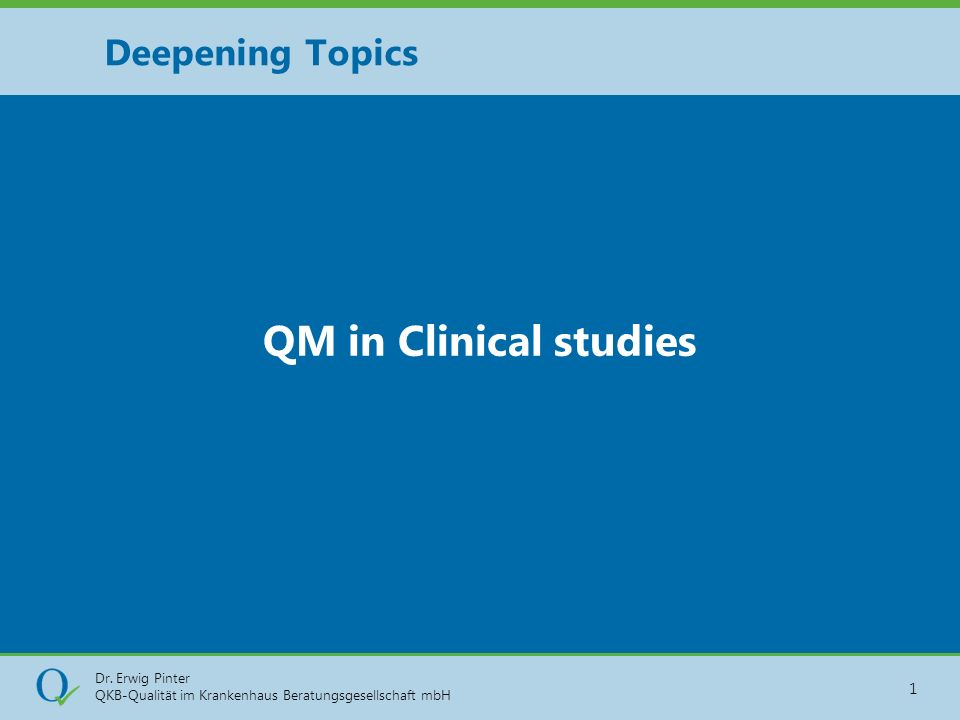 Deepening Topics QM in Clinical studies